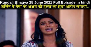 Kundali Bhagya 25 June 2021 Written Update in hindi