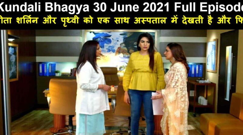 Kundali Bhagya 30 June 2021 Written Update in Hindi