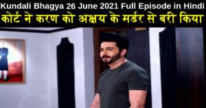 Kundali Bhagya 26 June 2021 Written Update in hindi