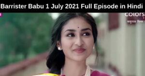 Barrister Babu 1 July 2021 Written Update in hindi