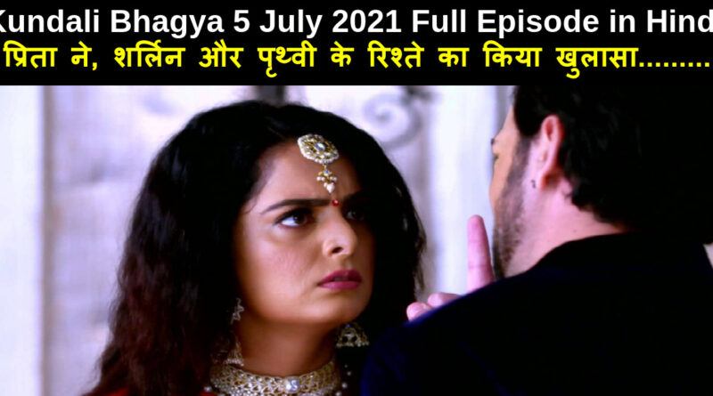 Kundali Bhagya 5 July 2021 Written Update in Hindi