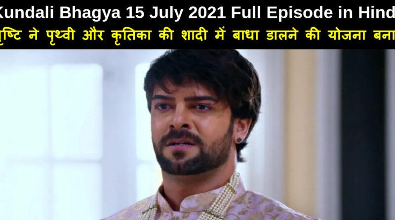 Kundali Bhagya 15 July 2021 Written Update in Hindi