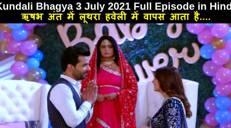 Kundali Bhagya 3 July 2021 Written Update in Hindi