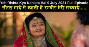 Yeh Rishta Kya Kehlata Hai 9 July 2021 Written Update in hindi