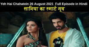 Yeh Hai Chahatein 26 August 2021 Written Update in hindi